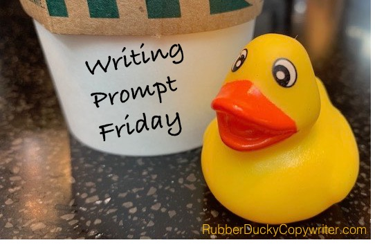 Rubber Ducky Copywriter: Writing Prompt Friday